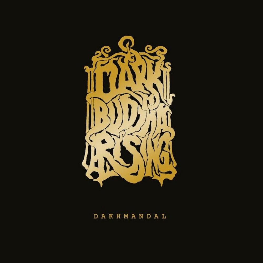Dark Buddha Rising - Dakhmandal (2013) Cover