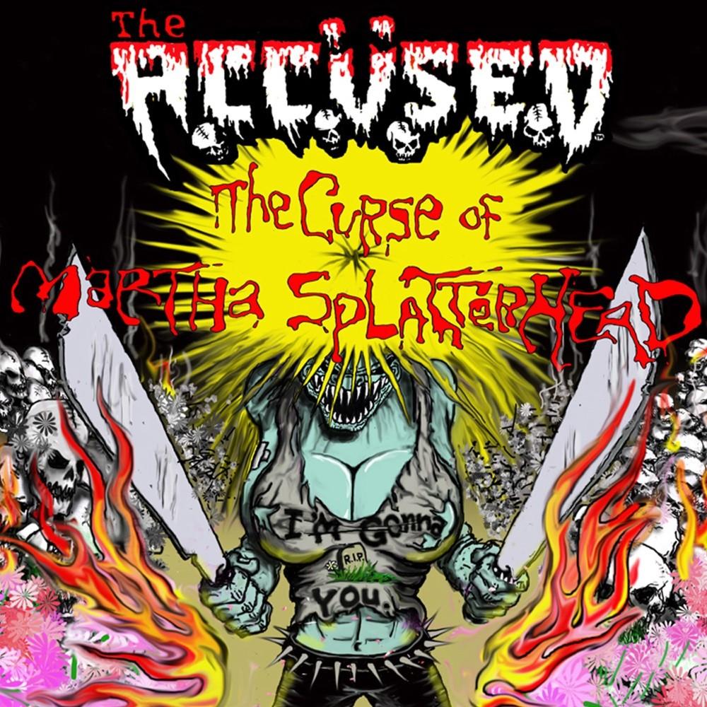 Accüsed, The - The Curse of Martha Splatterhead (2009) Cover