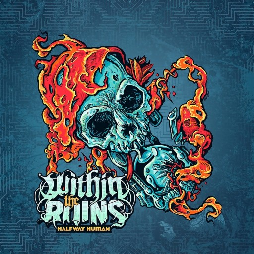 Within the Ruins - Halfway Human 2017