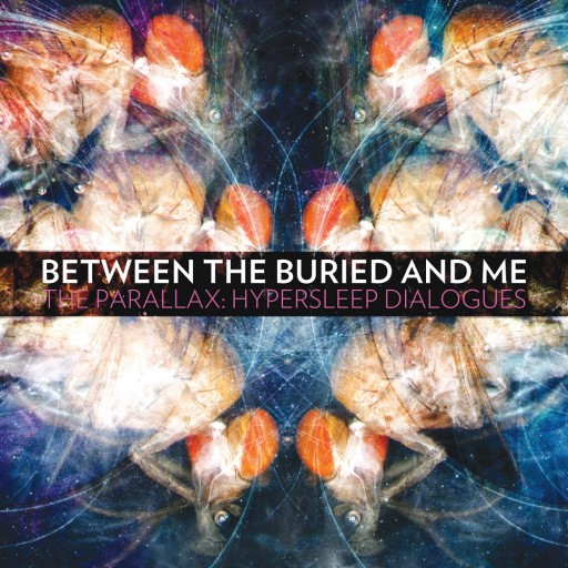 Between the Buried and Me - The Parallax: Hypersleep Dialogues 2011
