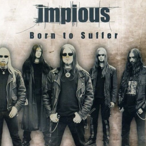 Impious - Born to Suffer 2004
