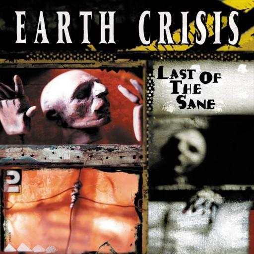 Earth Crisis - Last of the Sane 2001