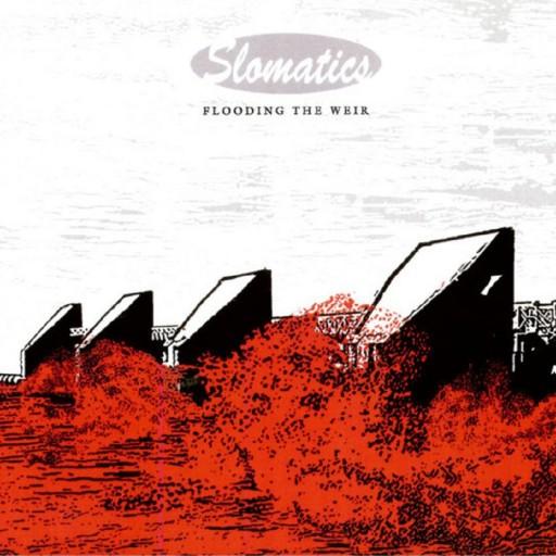 Slomatics - Flooding the Weir 2005