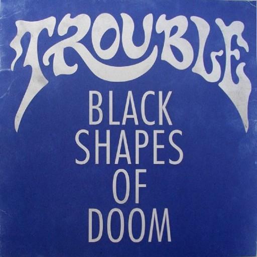 Trouble - Black Shapes of Doom 2011