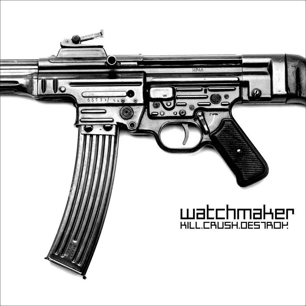 Watchmaker - Kill, Crush, Destroy
