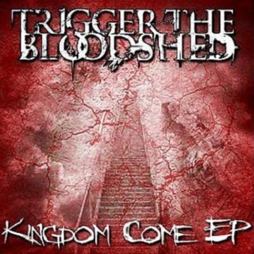 Trigger the Bloodshed - Kingdom Come 2011