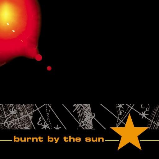Burnt by the Sun - Burnt by the Sun 2001