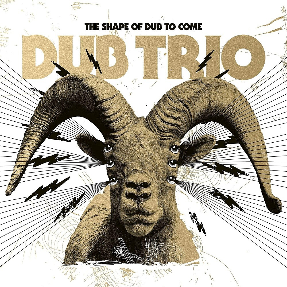 Dub Trio - The Shape of Dub to Come (2019) Cover