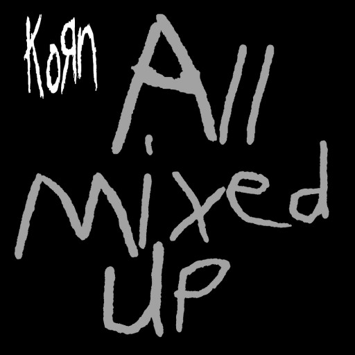 Korn - All Mixed Up 1999