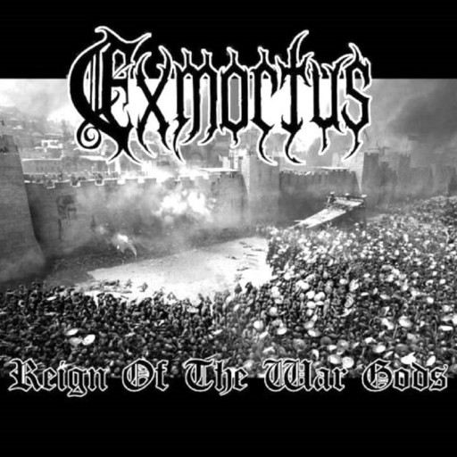 Exmortus - Reign of the War Gods 2006