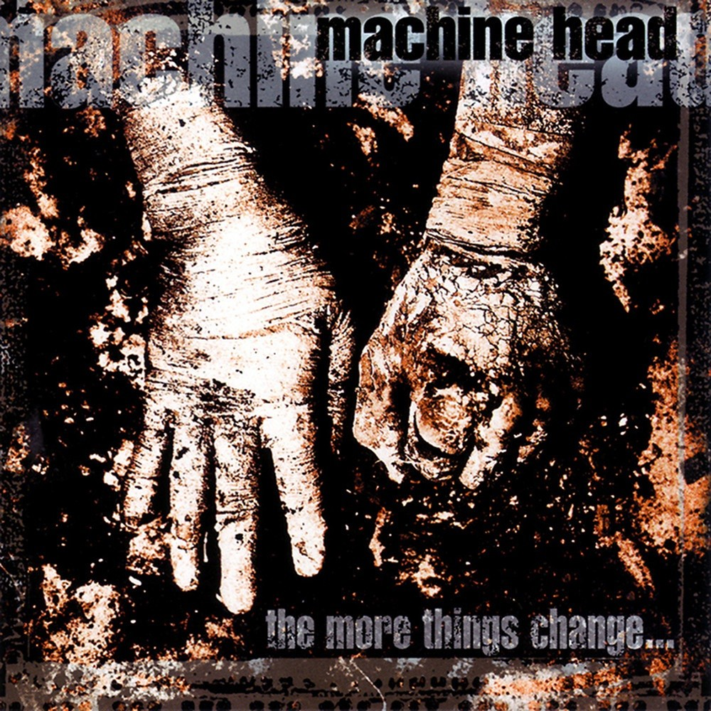 Machine Head - The More Things Change... (1997) Cover