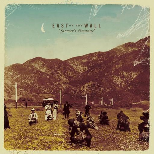 East of the Wall - Farmer's Almanac 2008