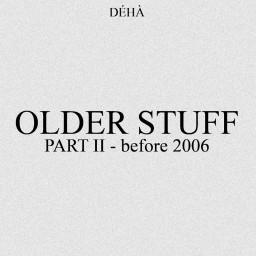 Older Stuff - 2