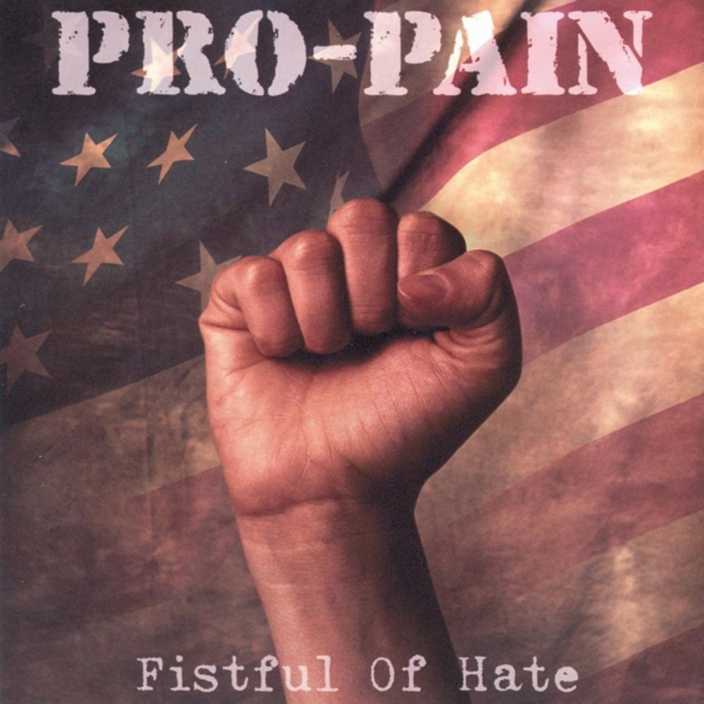 Pro-Pain - Fistful of Hate (2004) Cover