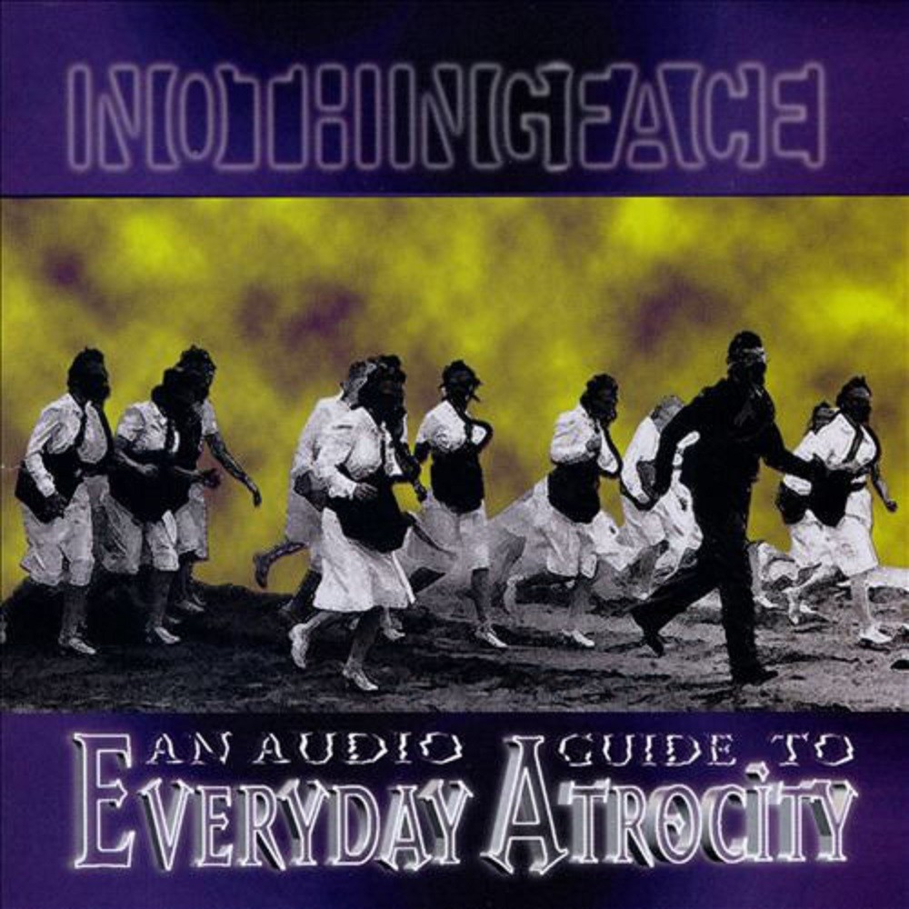 Nothingface - An Audio Guide to Everyday Atrocity (1998) Cover