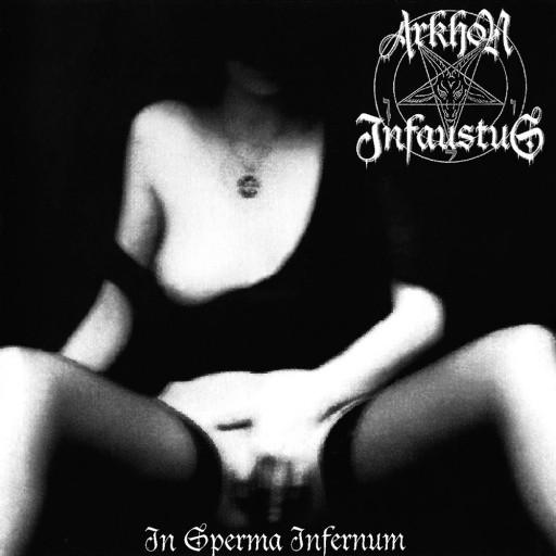 Arkhon Infaustus - In Sperma Infernum 1998