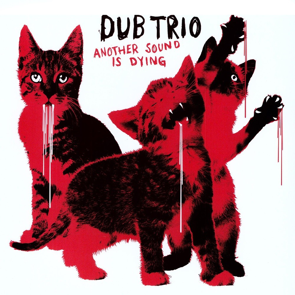 Dub Trio - Another Sound Is Dying (2008) Cover