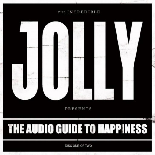 Jolly - The Audio Guide to Happiness (Part 1) 2011