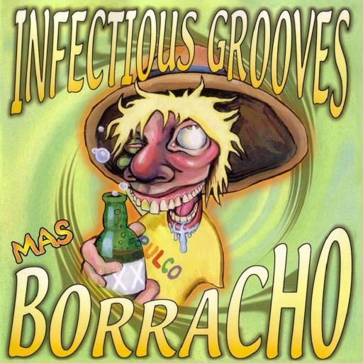 Infectious Grooves - Mas Borracho 2000