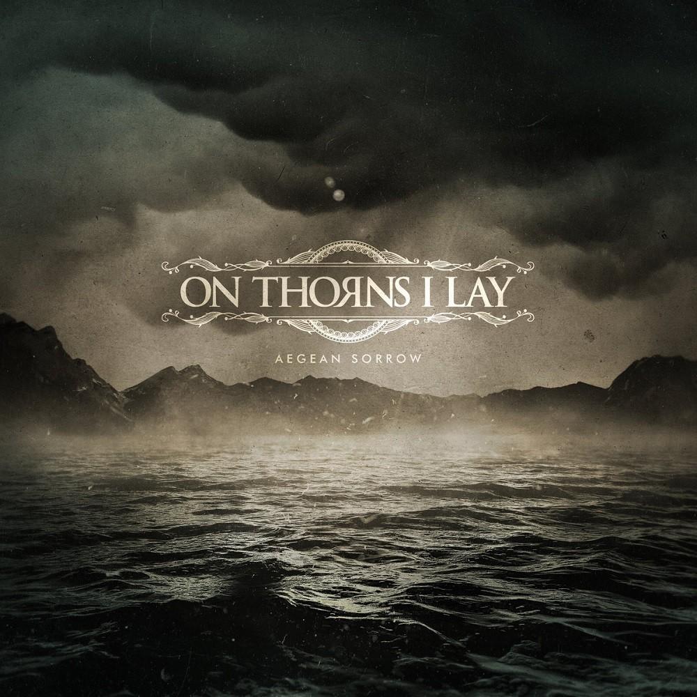 On Thorns I Lay - Aegean Sorrow