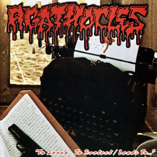Agathocles - To Serve... to Protect / Leads to... 2003