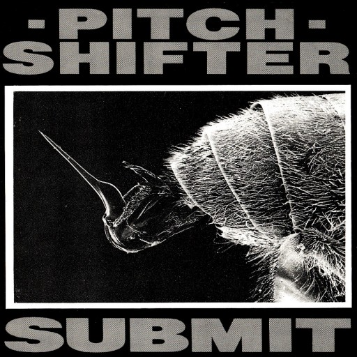 Pitchshifter - Submit 1992