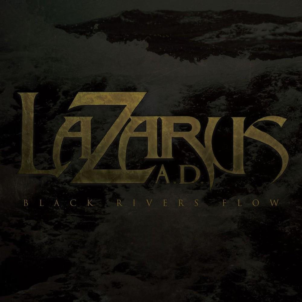 Lazarus A.D. - Black Rivers Flow (2011) Cover