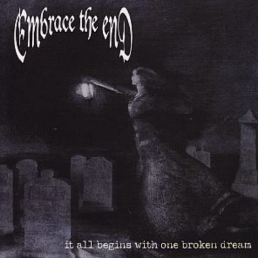 Embrace the End - It All Begins With One Broken Dream 2001