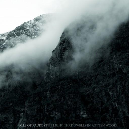 Falls of Rauros - The Light That Dwells in Rotten Wood 2011