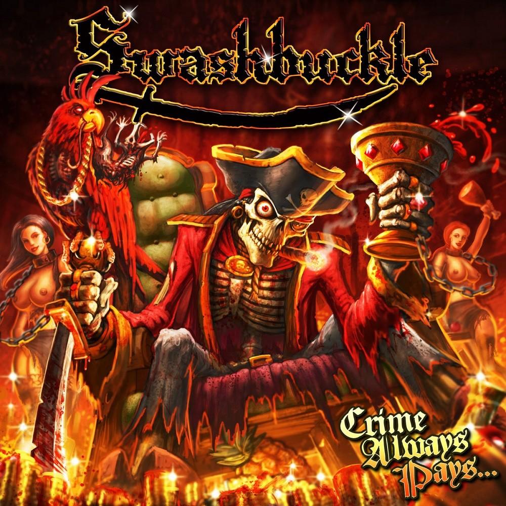 Swashbuckle - Crime Always Pays...