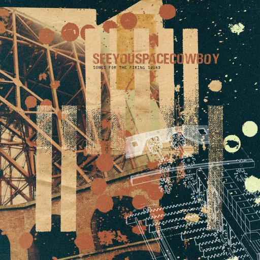 SeeYouSpaceCowboy - Songs for the Firing Squad 2019