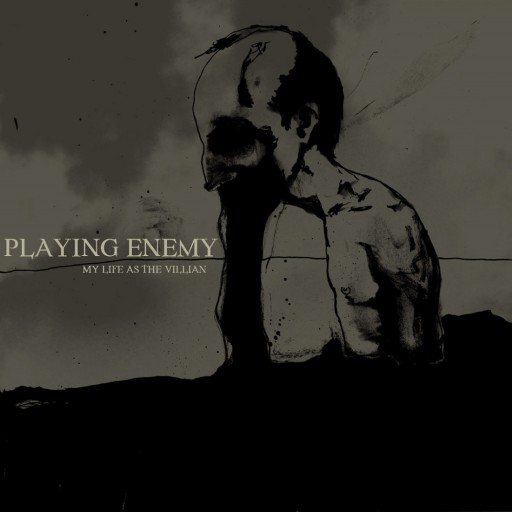 Playing Enemy - My Life As the Villain 2008