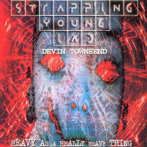 Strapping Young Lad - Heavy as a Really Heavy Thing 1995