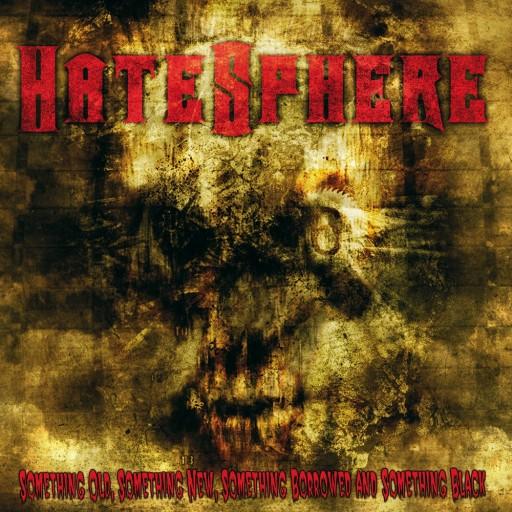 Hatesphere - Something Old, Something New, Something Borrowed and Something Black 2003