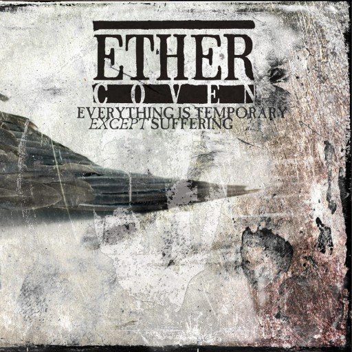 Ether Coven - Everything is Temporary Except Suffering 2020