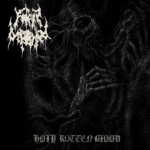 Father Befouled - Holy Rotten Blood 2019