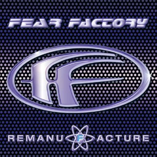 Fear Factory - Remanufacture 1997