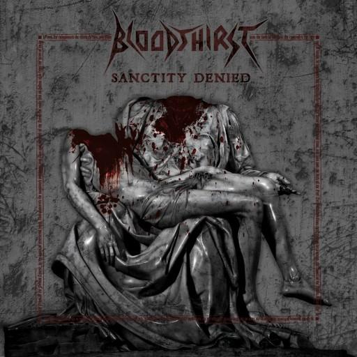 Bloodthirst - Sanctity Denied 2009