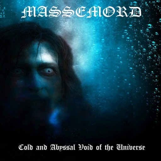 Massemord (NOR) - Cold and Abyssal Void of the Universe 2009