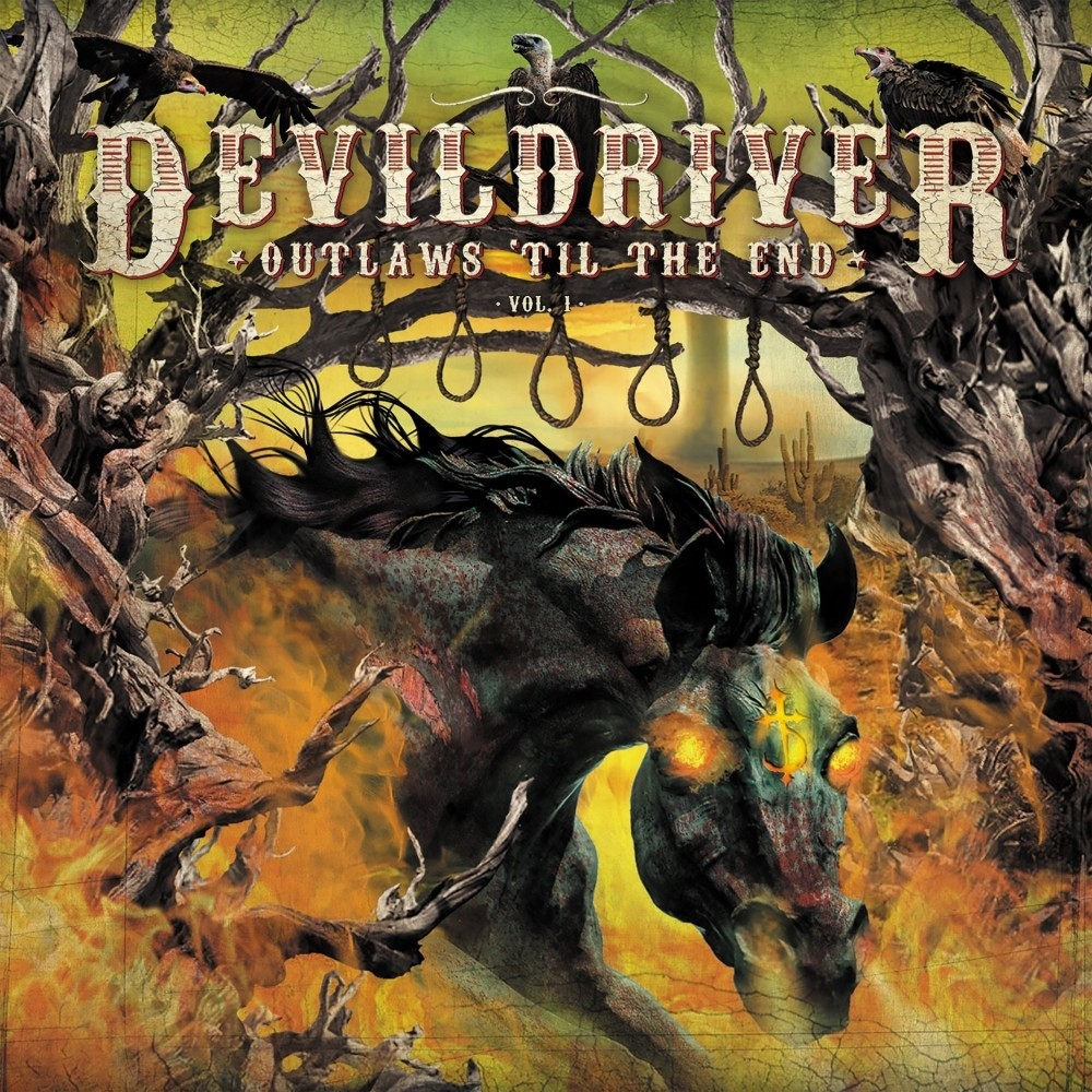 DevilDriver - Outlaws 'til the End, Vol. 1 (2018) Cover