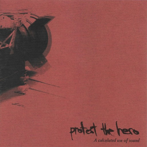 Protest the Hero - A Calculated Use of Sound 2003