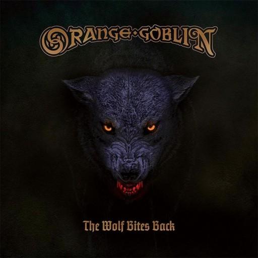 Orange Goblin - The Wolf Bites Back 2018