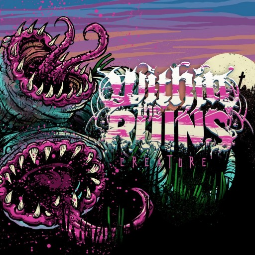 Within the Ruins - Creature 2009