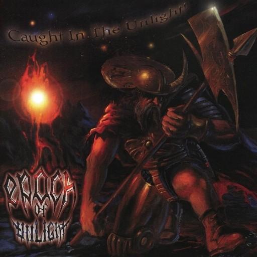 Epoch of Unlight - Caught in the Unlight! 2001