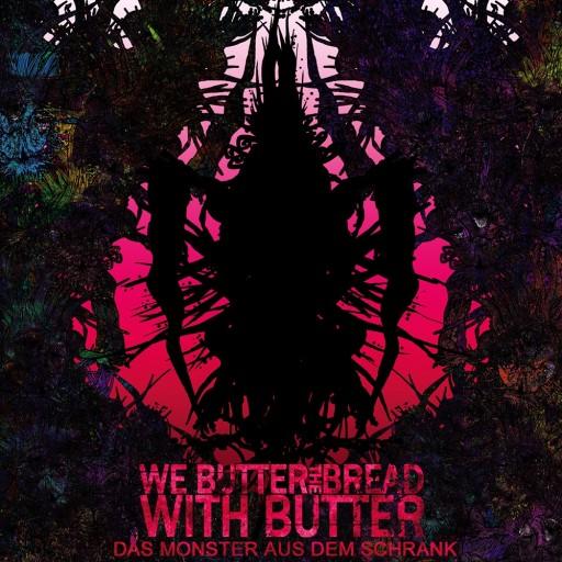 We Butter the Bread With Butter - Das Monster aus dem Schrank 2008