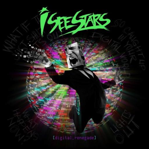 I See Stars - Digital Renegade 2012