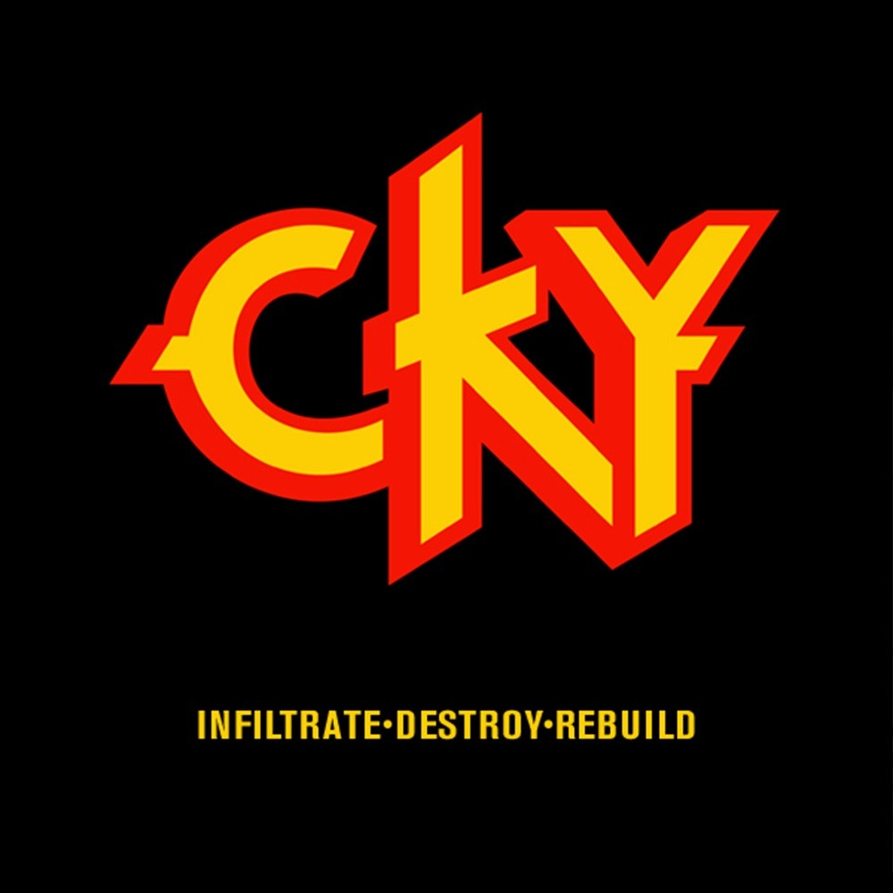 CKY - Infiltrate, Destroy, Rebuild (2002) Cover