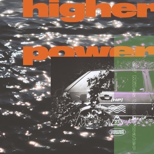 Higher Power - 27 Miles Underwater 2020