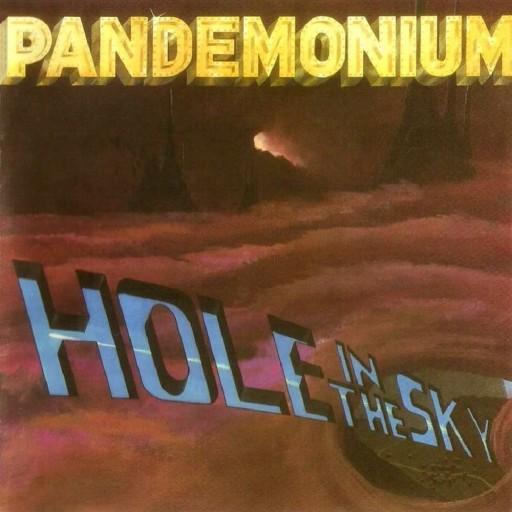 Pandemonium - Hole in the Sky 1985