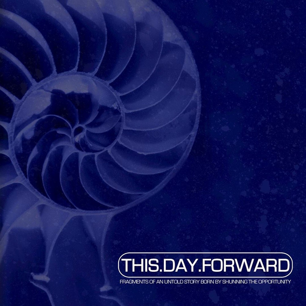 This Day Forward - Fragments Of An Untold Story Born By Shunning The Opportunity (1999) Cover